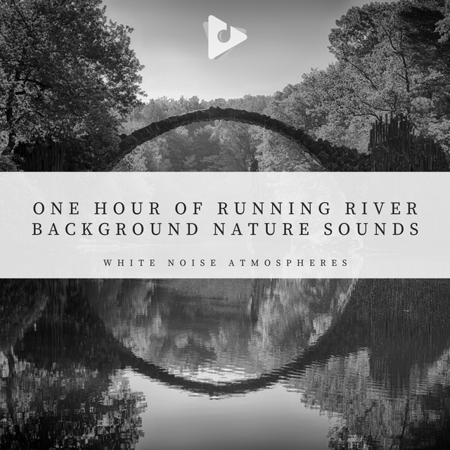 1 Hour of Running River Background Nature Sounds
