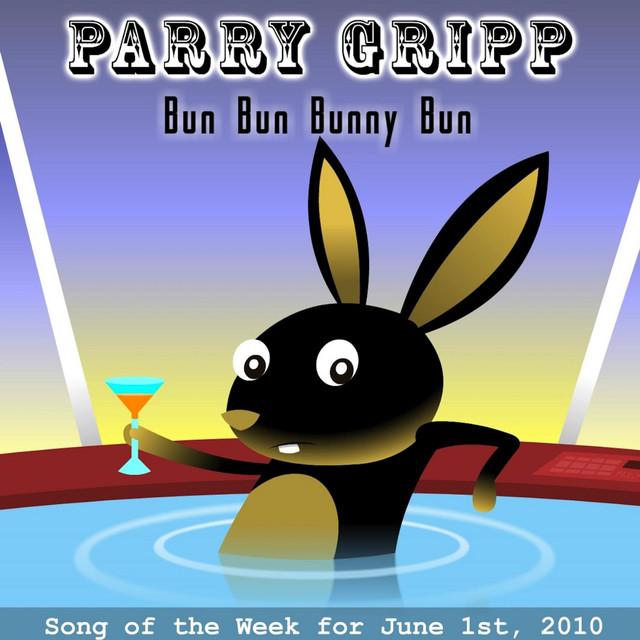 Bun Bun Bunny Bun by Parry Gripp