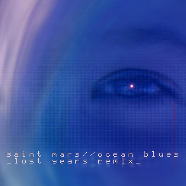 Ocean Blues (Lost Years Remix) - Single by Saint Mars, Lost Years | Spotify