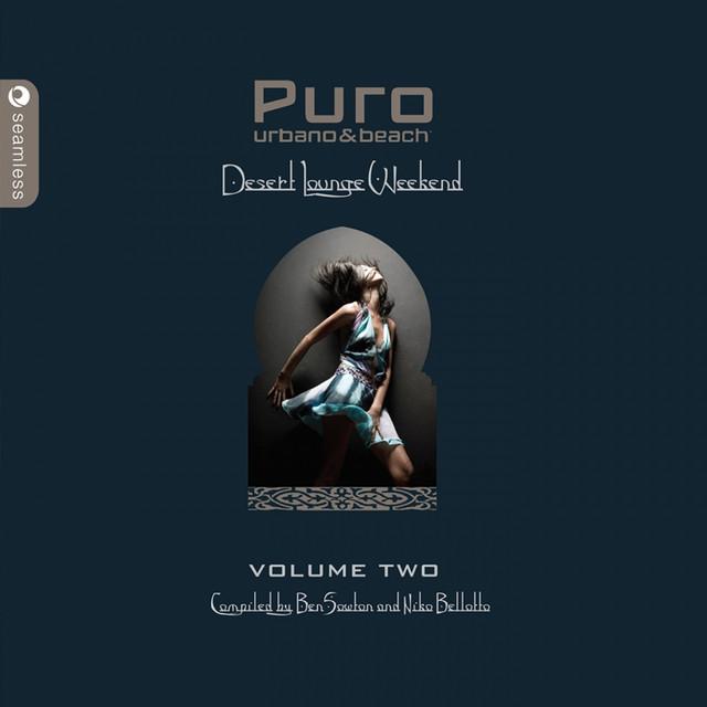 Puro Desert Lounge, Vol. 2 (Complied By Ben Sowton & Niko Bellotto)