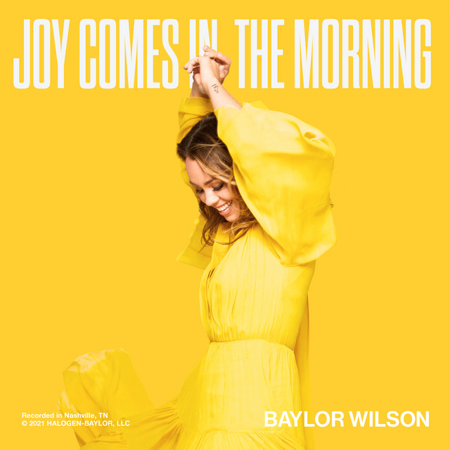 Baylor Wilson - Joy Comes In The Morning