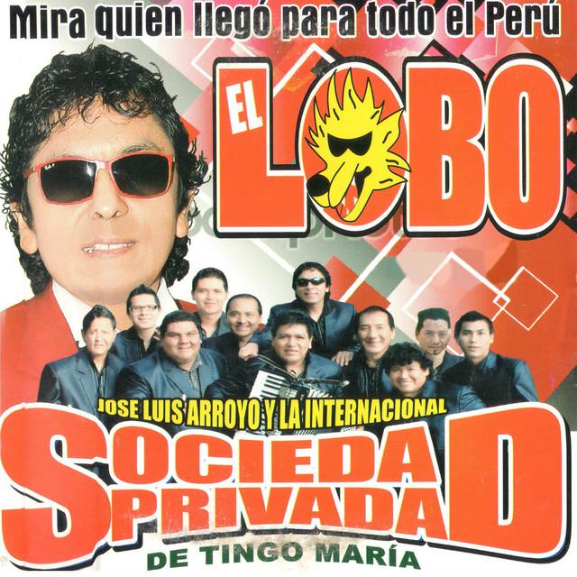 El Lobo Album By José Luis Arroyo Y La Internacional Sociedad Privada Spotify
