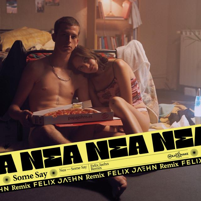 Nea - Some Say (feat. Felix Jaehn)
