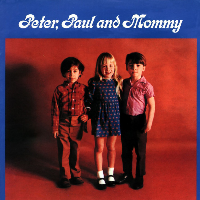 Peter, Paul And Mommy by Peter, Paul and Mary