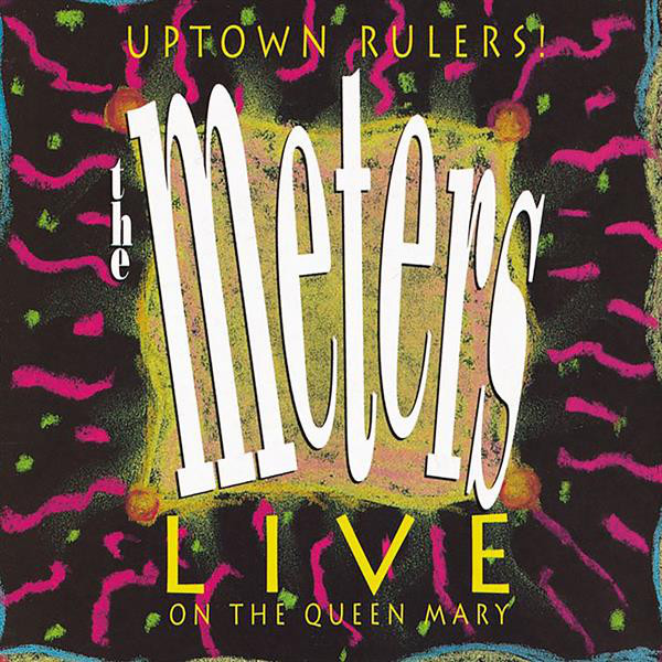 Album cover for Uptown Rulers! Live on the Queen Mary by The Meters