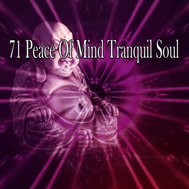 71 Peace Of Mind Tranquil Soul