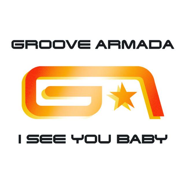 I see you baby (Fatboy Slim Remix) · Groove Armada ft. Gram'ma Funk