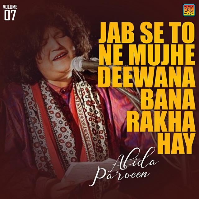 Jab Se To Ne Mujhe Deewana Bana Rakha Hay, Vol. 7
