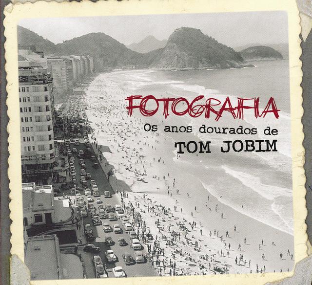 Fotografia - Os Anos Dourados De Tom Jobim