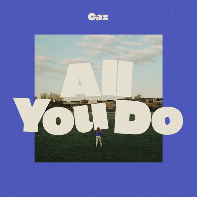 Caz - All You Do