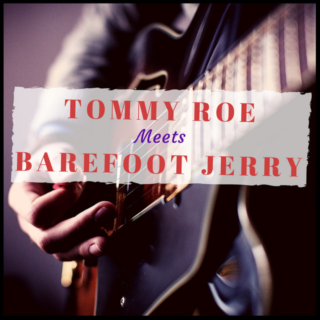 Tommy Roe Meets Barefoot Jerry