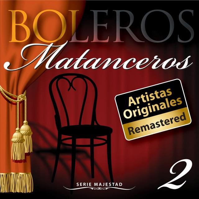 Serie Majestad: Boleros Matanceros, Vol. 2 (Remastered)