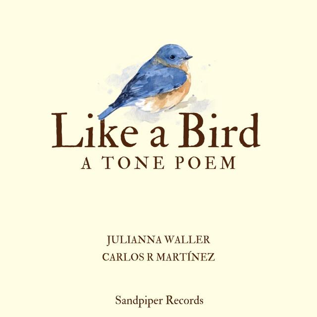 Like a Bird, a Tone Poem