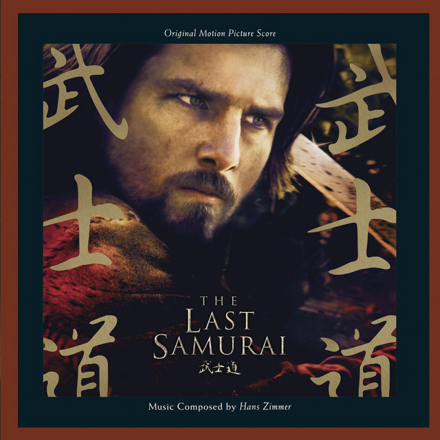 The Last Samurai: Original Motion Picture Score - Official Soundtrack