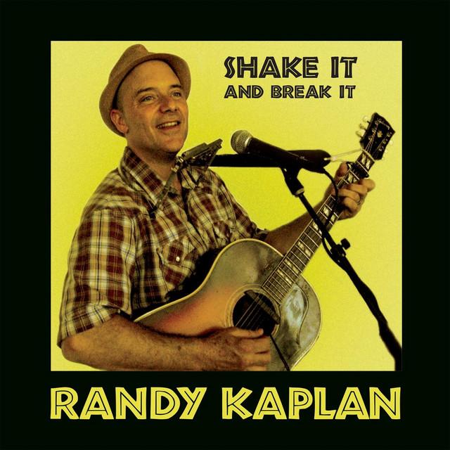 Shake It and Break It by Randy Kaplan