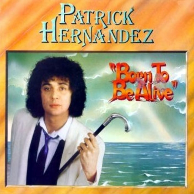 Pochette de Patrick Hernandez - Born to Be Alive