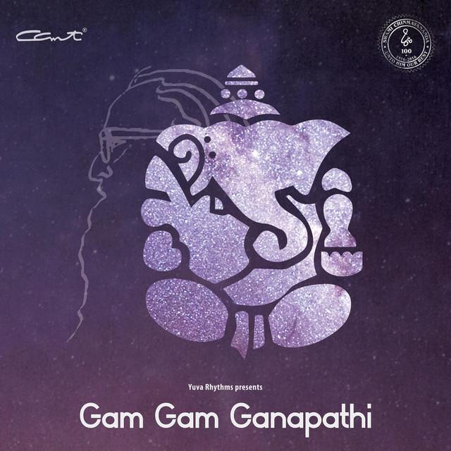 Gam Gam Ganapathi (Yuva Rhythms Presents)