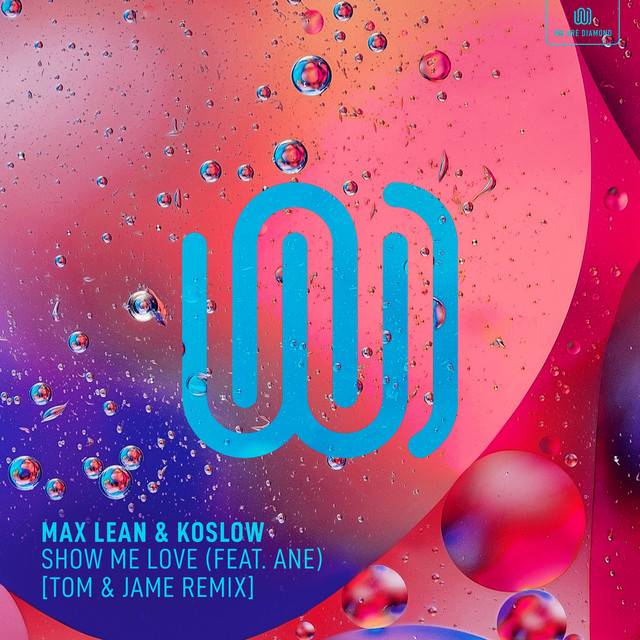 Max Lean & Koslow & Ane & Tom & Jame - Show Me Love (Tom & Jame Remix)