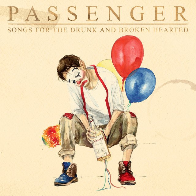 Album cover for Songs for the Drunk and Broken Hearted (Deluxe) by Passenger