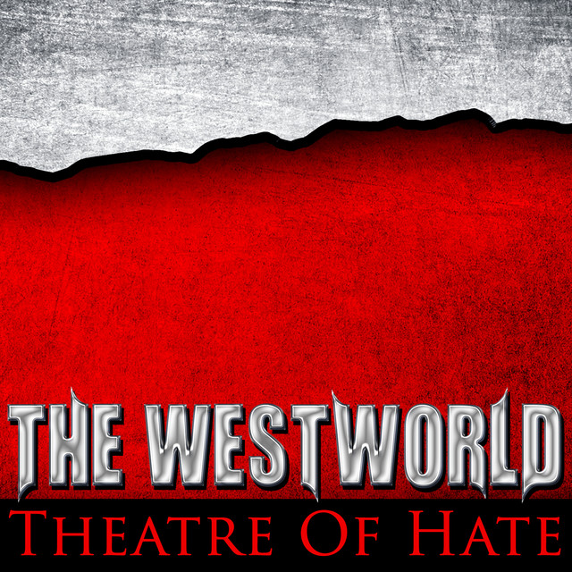 Theatre Of Hate  Westworld :Replay