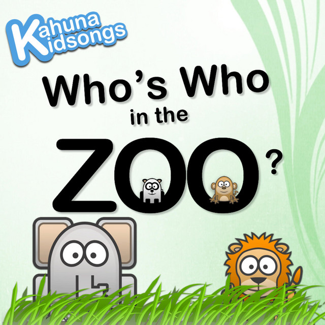 Who's Who in the Zoo? by Kahuna Kidsongs