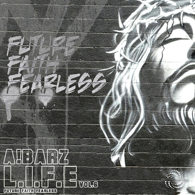 Future Faith Fearless (L.I.F.E V6)