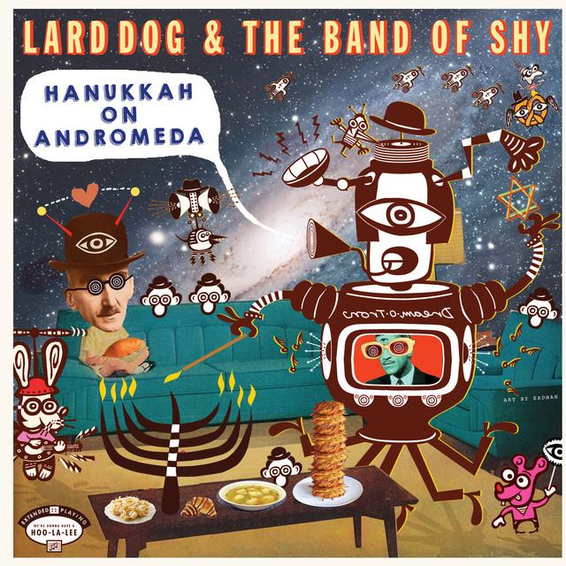 Hanukkah on Andromeda by Lard Dog & the Band of Shy