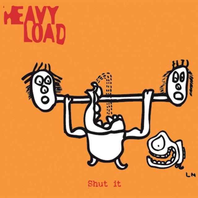 Heavy Load  Shut It :Replay
