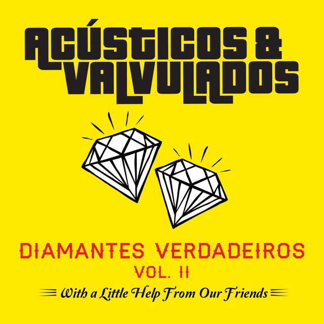 Diamantes Verdadeiros, Vol. II (With A Little Help From Our Friends)