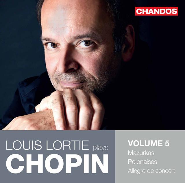 Louis Lortie Plays Chopin, Vol. 5