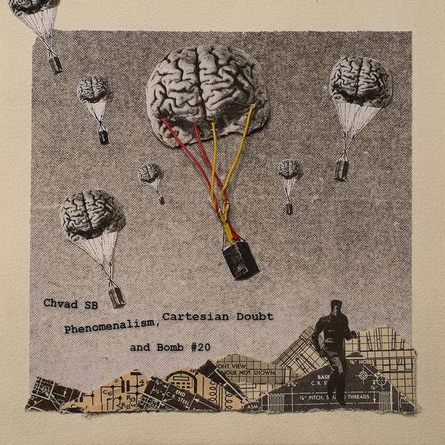 Phenomenalism, Cartesian Doubt and Bomb #20