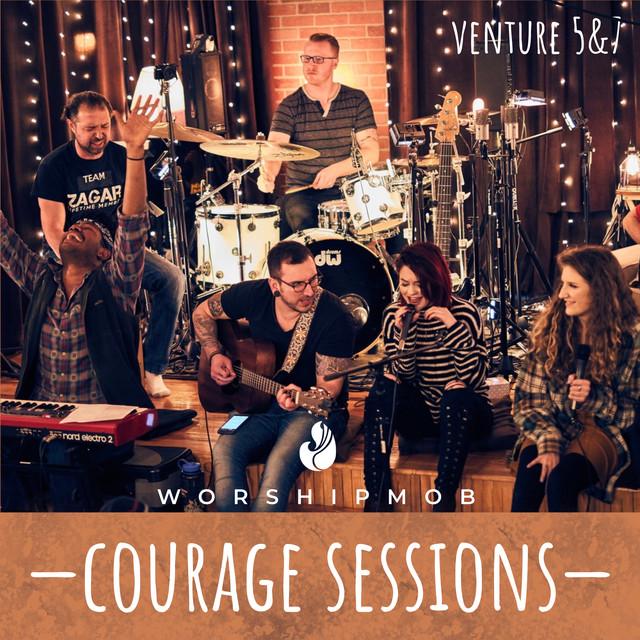 WorshipMob - Courage Sessions (Venture 5 & 7)