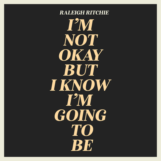 I'm Not Okay But I Know I'm Going To Be