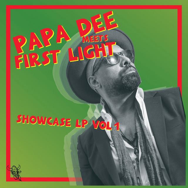 Papa Dee Meets First Light Showcase, Vol. 1