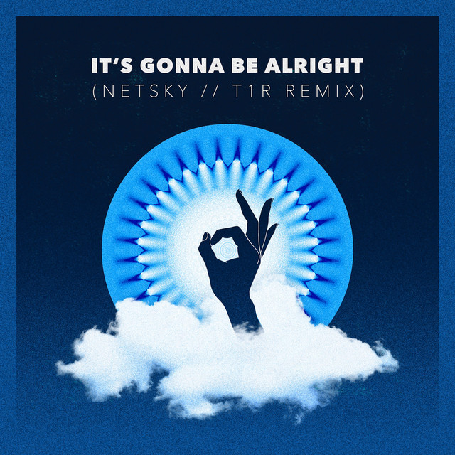 It's Gonna Be Alright (Netsky & t1r Remix)