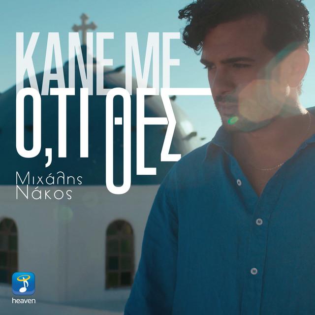 Kane Me O,ti Thes