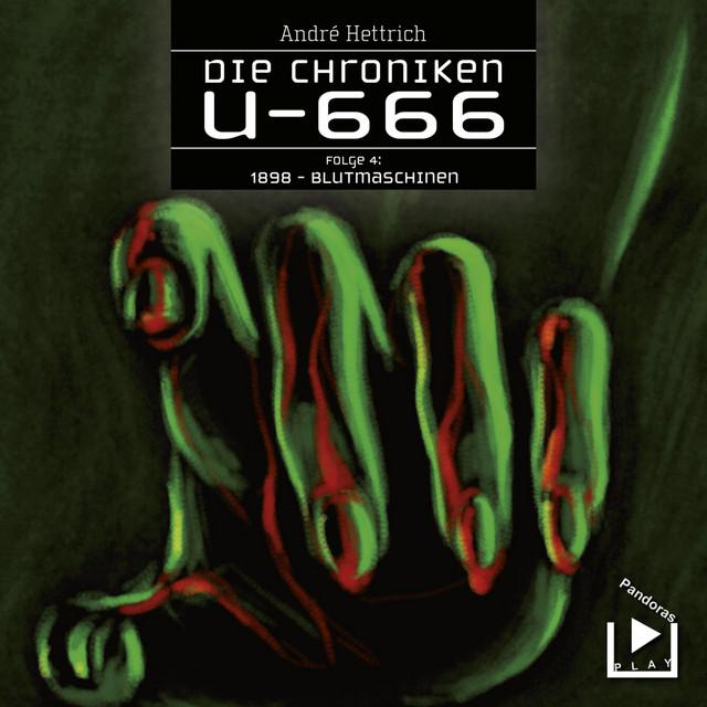 Die Chroniken U666, Folge 04 - 1898: Blutmaschinen Cover