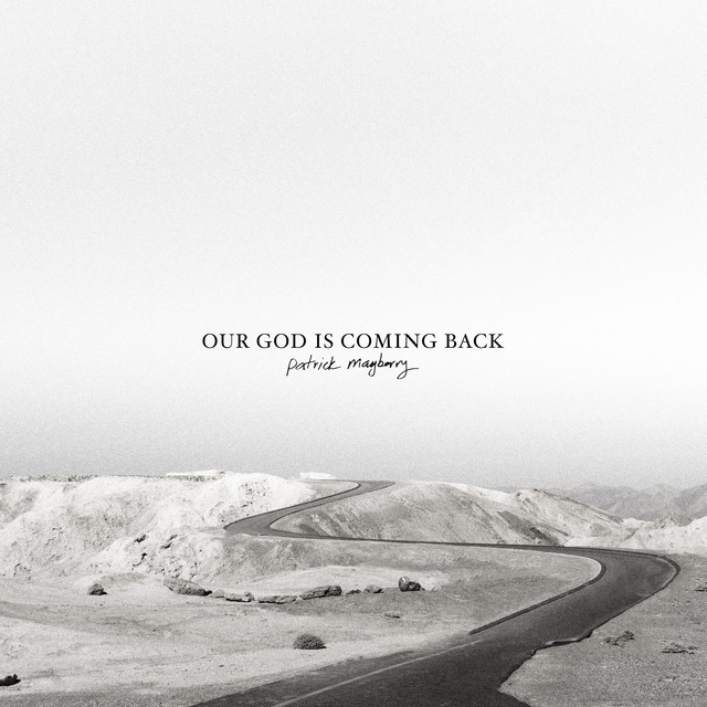 Patrick Mayberry - Our God Is Coming Back