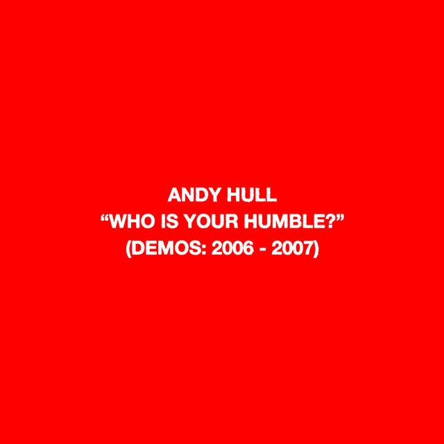 Album cover art: Andy Hull - Who Is Your Humble? (Demos: 2006-2007)