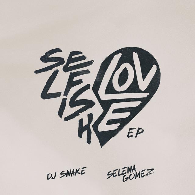 Selfish Love (with Selena Gomez) EP