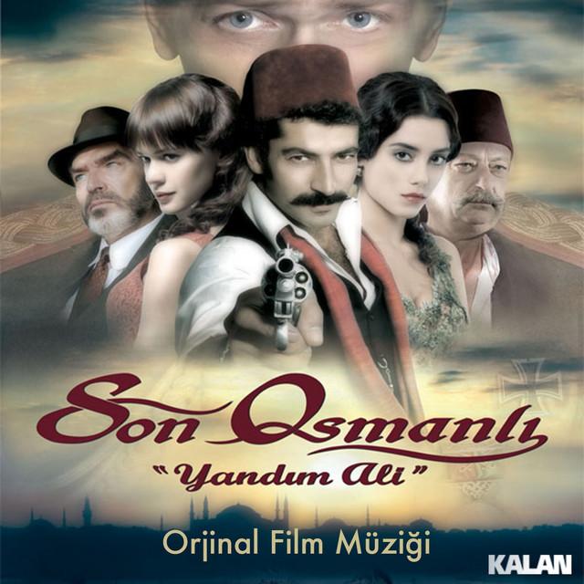 Son Osmanlı - Yandım Ali (Orijinal Film Müzikleri)