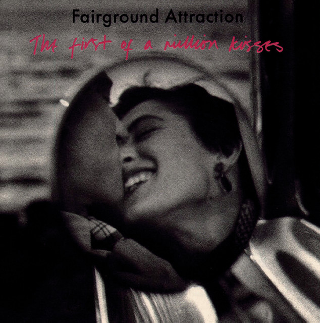 Fairground Attraction  The First of a Million Kisses :Replay