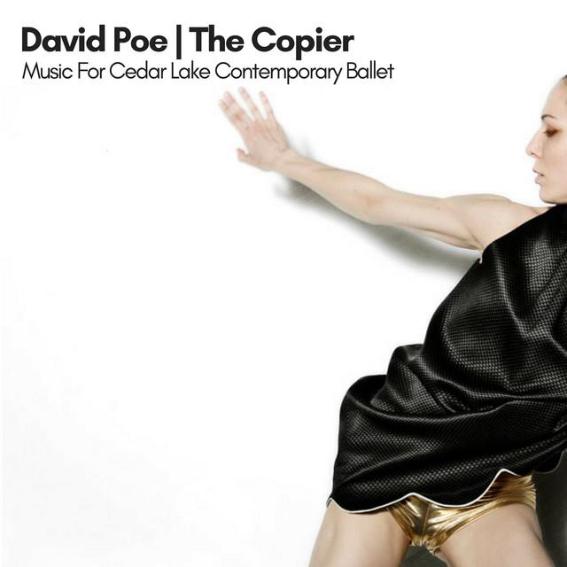 The Copier: Music for Cedar Lake Contemporary Ballet (Remastered)