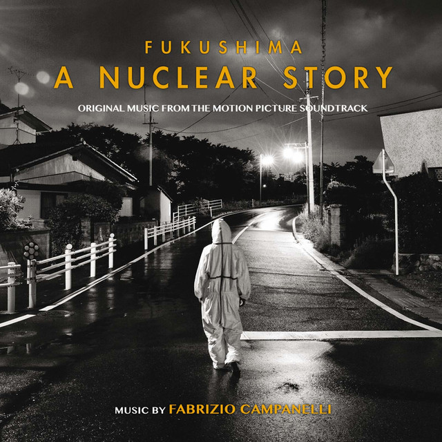 Fukushima: A Nuclear Story (Music from the Motion Picture Soundtrack)