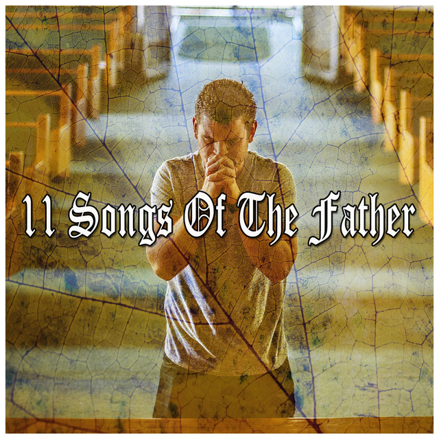 Album cover for 11 Songs Of The Father by Traditional