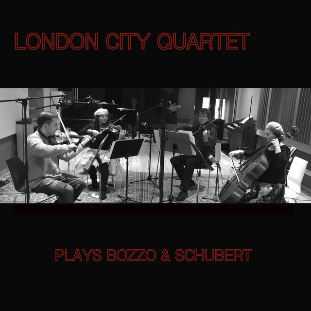 Bozzo & Schubert: London City Quartet Plays Bozzo & Schubert