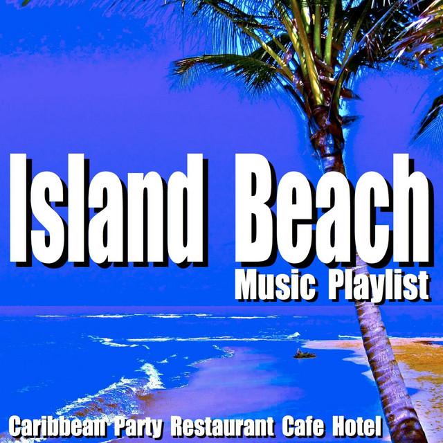 Island Beach Music Playlist Caribbean Party Restaurant Cafe