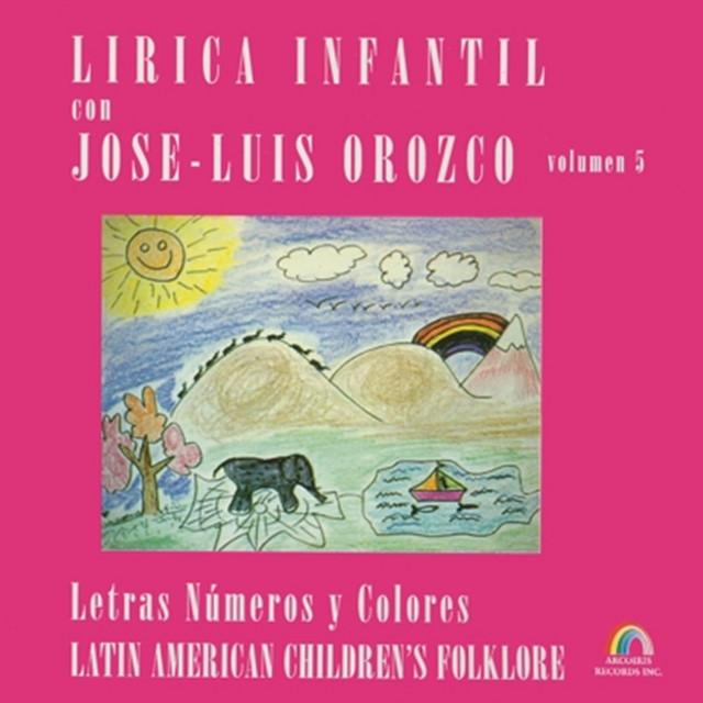 Lirica Infantil Con Jose-Luis Orozco, Vol. 5 by José-Luis Orozco