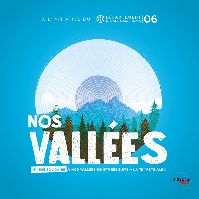 Nos vallées (Hymne solidaire à nos vallées sinistrées suite à la tempête Alex)