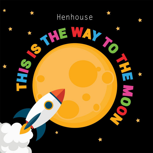 This Is the Way to the Moon by Henhouse